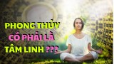 PHONG THỦY LÀ KHOA HỌC HAY TÂM LINH